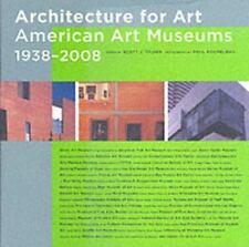 Architecture for Art: American Art Museums, 1938-2008 - New - Tilden, Scott J. -