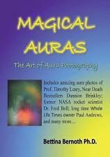 NEW Magical Auras: The Art of Aura Photography by Bettina Bernoth