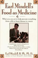 Earl Mindells Food As Medicine: What You Can Eat to Help Prevent Everything fro