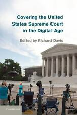 Covering the United States Supreme Court in the Digital Age (2014, Hardcover)