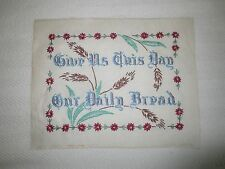 "GIVE US THIS DAY OUR DAILY BREAD Embroidered SAMPLER on Linen - 13.5"" x 10.5"""