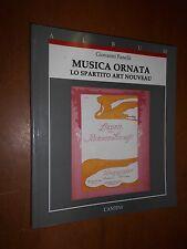 --- GIOVANNI FANELLI - MUSICA ORNATA, LO SPARTITO ART NOUVEAU - CANTINI