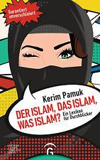 Kerim Pamuk - Der Islam, das Islam, was Islam? Ein Lexikon für Durchblicker. Gar