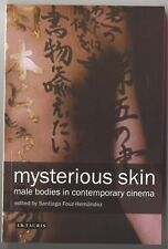 MYSTERIOUS SKIN: Male Bodies in Contemporary Cinema, Masculinity, Actors, Films
