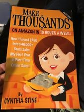Make Thousands on Amazon in 10 Hours a Week! Revised : How I Turned $200 into $…