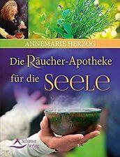Die Räucherapotheke für die Seele von Annemarie Herzog | Buch | Zustand sehr gut