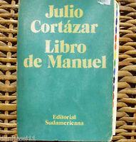 Libro de Manuel, Julio Cortázar, Editorial Sudamericana, año 1973, 1ª edición