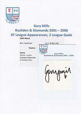 GARY MILLS RUSHDEN & DIAMONDS 2001-2006 ORIGINAL HAND SIGNED CUTTING/CARD