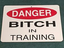 "New 8.5"" x 12"" Plastic Sign ""Danger Bitch In Training"" Funny Garage Bar Decor"