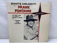 Frank Fontaine Idiot's Delight LP Record Album Vinyl