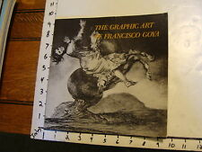 Art Catalog: THE GRAPHIC ART OF FRANCISCO GOYA, Galleries of Claremont College
