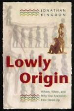 Lowly Origin: Where, When, and Why Our Ancestors First Stood Up (Paperback or So