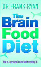 Dr. Frank Ryan, The Brain Food Diet: How to Stay Young in Mind with the Omega-3s