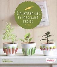 Gourmandises en porcelaine froide - Tania Zaoui - Marie-Claire