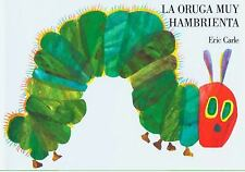 La Oruga Muy Hambrienta (Spanish Edition) by Carle, Eric