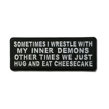 Sometimes I Wrestle With My Inner Demons Sew or Iron on Patch Biker Patch