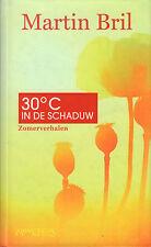 30 GRADEN CELSIUS IN DE SCHADUW (ZOMERVERHALEN) - Martin Bril