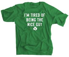 I'm Tired of Being the Nice Guy Shirt - Notre Dame Brian Kelly Green