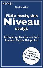 Füße hoch, das Niveau steigt von Günther Willen (2013, Taschenbuch)
