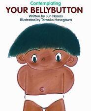 Contemplating Your BellyButton by Jun Nanao