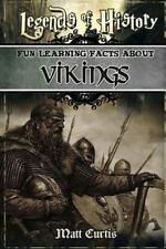 Legends of History: Legends of History: Fun Learning Facts about Vikings :...
