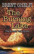 The Burning Lake: A Volk Thriller: By Ghelfi, Brent