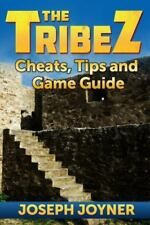 The Tribez: Cheats, Tips and Game Guide (Paperback or Softback)