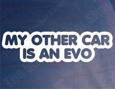 Mi otro coche es un Evo Funny Mitsubishi car/window/bumper Vinilo calcomanía / etiqueta adhesiva