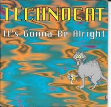CD SINGLE 2 TITRES--TECHNOCAT--IT'S GONNA BE ALRIGHT--1996