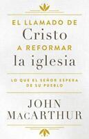 El llamado de Cristo a reformar la iglesia: Lo que el Señor espera de su pueblo