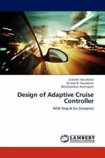 Design Of Adaptive Cruise Controller: With Stop & Go Scenarios: By Subashri V...