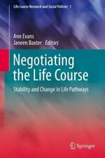 Life Course Research and Social Policies: Negotiating the Life Course NEW