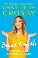 Brand New Me: More honest, heart-warming and hil, Crosby, Charlotte, New