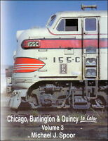 CHICAGO, BURLINGTON & QUINCY in Color, Vol. 3 - Steam & Diesels - (NEW BOOK)