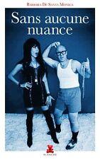 SANS AUCUNE NUANCE Barbara de Santa Monica roman Erotique SM nuances Grey livre