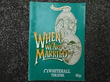 Whitehall Theatre Programme When We Are Married James Grout Patricia Hayes 1986