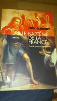 Le Baptême de la France : Clovis, Clotilde, Geneviève - Joël Schmidt