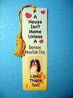 """Bernese"" A House Isn't  Home - Dog Tassel Bookmark (flag gold tassel) Sku# 39"