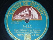 JAZZ 78 rpm RECORD La Voz de su Amo DIZZY GILLESPIE Katy / Amor, vuelve a mi