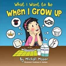 When I Grow Up by Michali Mazor (2013, Paperback)