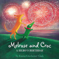 A Hero's Birthday (Melrose and Croc), Chichester Clark, Emma, Very Good Book