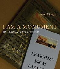 I AM A MONUMENT: On Learning from Las Vegas (MIT Press) by Vinegar, Aron