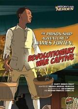 The Prison-Ship Adventure of James Forten, Revolutionary War Captive (Paperback