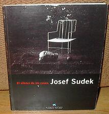 Josef Sudek El Silenci de les Coses Still Lifes Color 1st ED PB