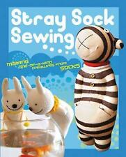 Stray Sock Sewing: Making One-of-a-Kind Creatures from Socks, Dan Ta, Are Wei, E