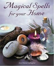 Magical Spells for Your Home : How to Bring Magic into Every Area of Your Life