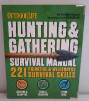 Hunting & Gathering Survival Manual 221 Survival Skills Outdoor Life Book