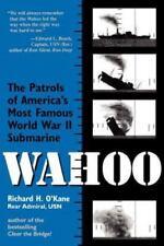 RICHARD H. O'KANE - Wahoo: The Patrols of America's Most Famous World War II Sub