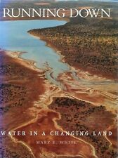 Running Down: Water in a Changing Land by Mary E. White - Signed