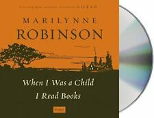 When I Was a Child I Read Books: Essays [Audiobook on CD] by Marilynne Robinson